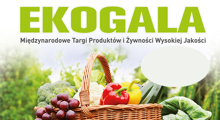 Międzynarodowe Targi produktów            i żywności wysokiej jakości EKOGALA
